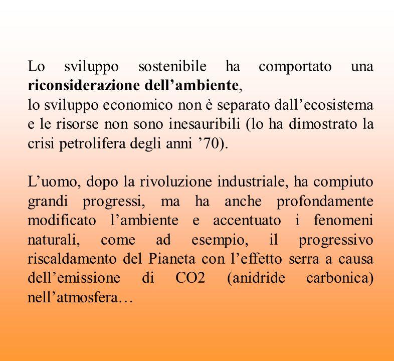 Lo sviluppo sostenibile ha comportato una riconsiderazione dellambiente, lo sviluppo economico non è separato dallecosistema e le risorse non sono ine