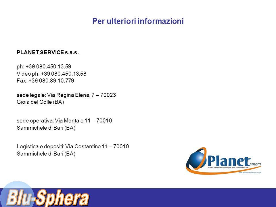 Per ulteriori informazioni PLANET SERVICE s.a.s.