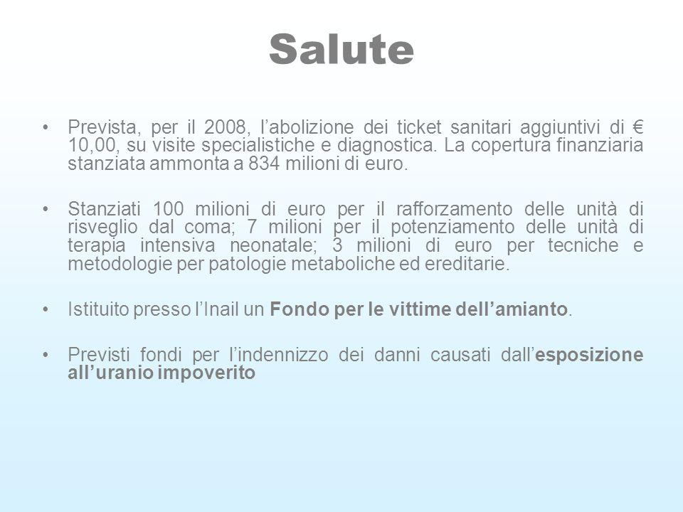 Salute Prevista, per il 2008, labolizione dei ticket sanitari aggiuntivi di 10,00, su visite specialistiche e diagnostica.