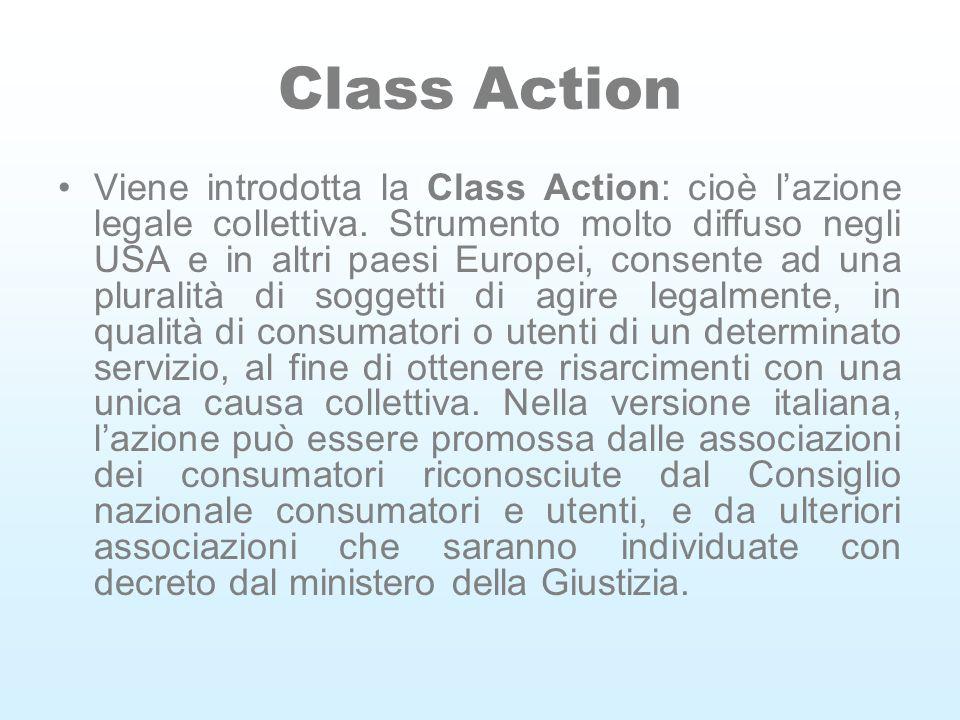 Class Action Viene introdotta la Class Action: cioè lazione legale collettiva.