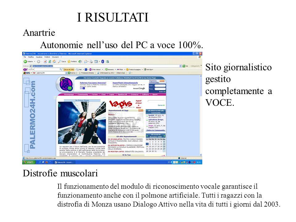 I RISULTATI Anartrie Autonomie nelluso del PC a voce 100%.
