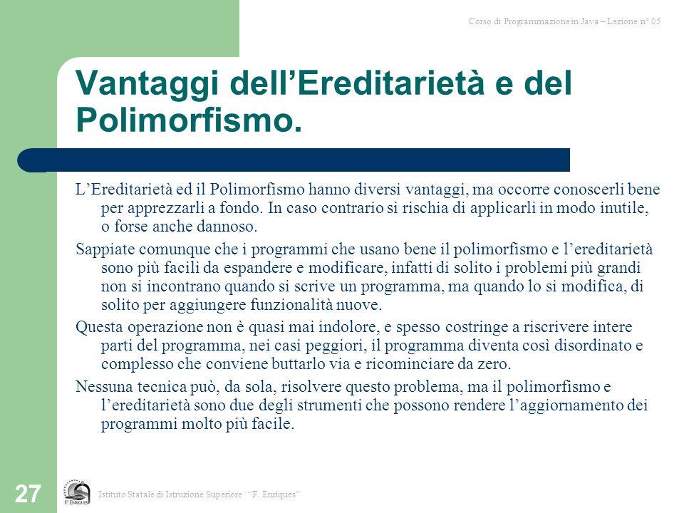 27 Vantaggi dellEreditarietà e del Polimorfismo.