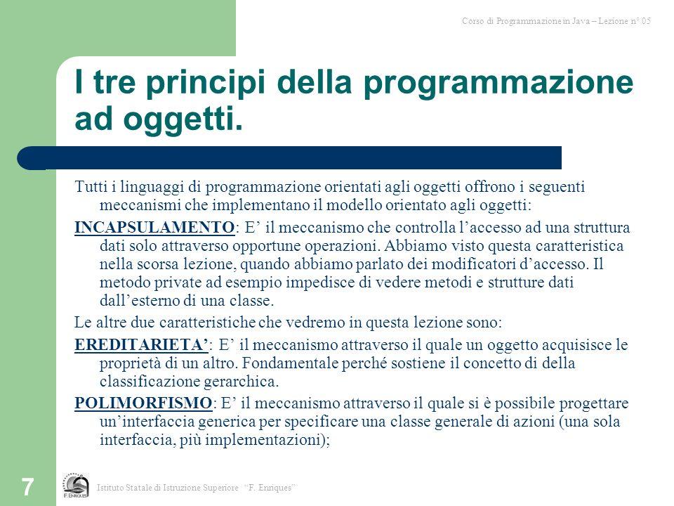 7 I tre principi della programmazione ad oggetti.