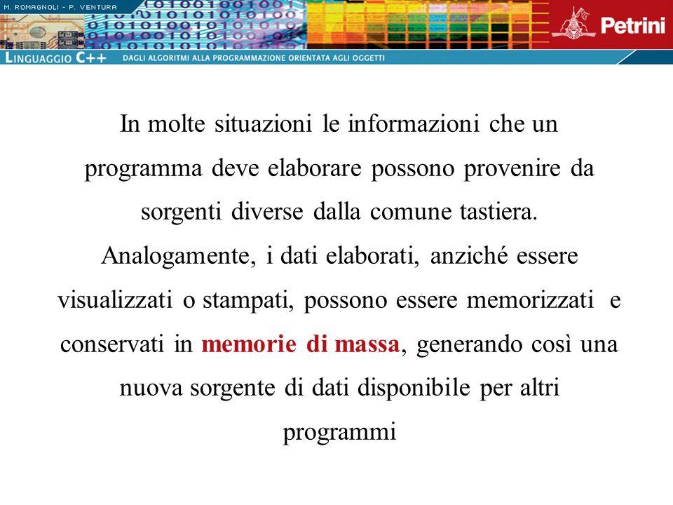 In molte situazioni le informazioni che un programma deve elaborare possono provenire da sorgenti diverse dalla comune tastiera. Analogamente, i dati