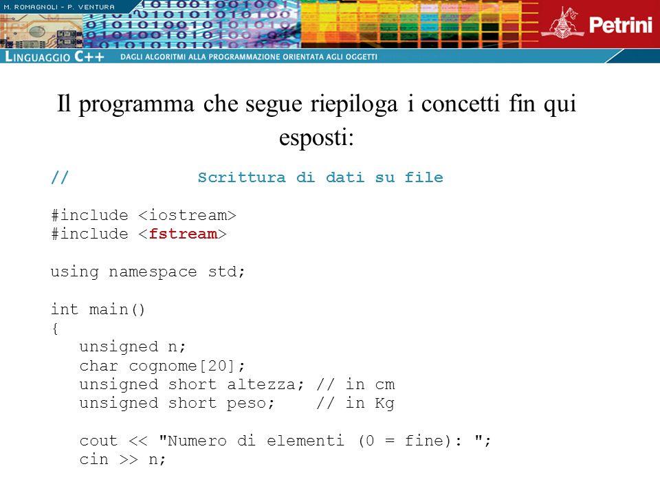// Scrittura di dati su file #include <iostream> #include <fstream> using namespace std; int main() { unsigned n; char cognome[20]; unsigned short alt