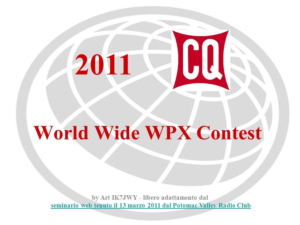 World Wide WPX Contest 2011 by Art IK7JWY - libero adattamento dal seminario web tenuto il 13 marzo 2011 dal Potomac Valley Radio Clubseminario web tenuto il 13 marzo 2011 dal Potomac Valley Radio Club