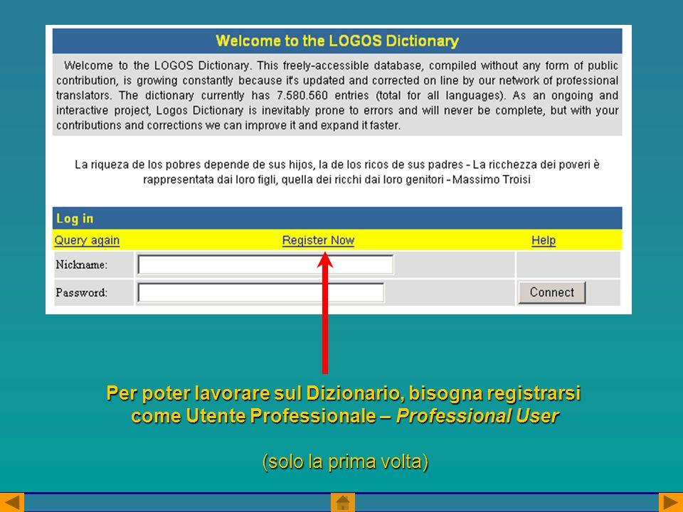 Per poter lavorare sul Dizionario, bisogna registrarsi come Utente Professionale – Professional User (solo la prima volta)