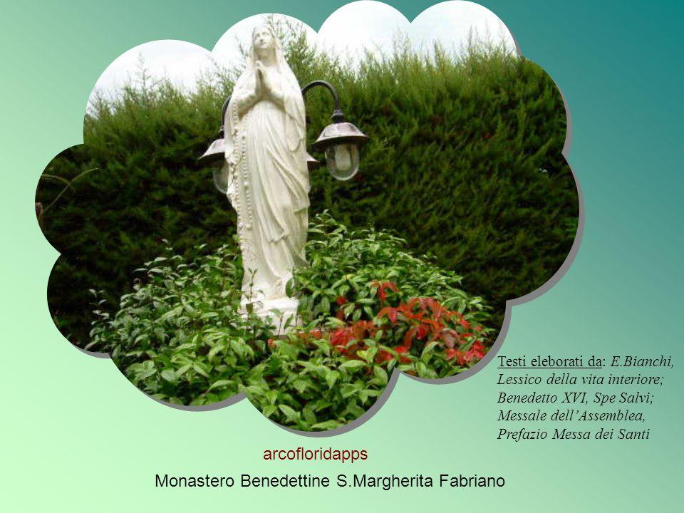Monastero Benedettine S.Margherita Fabriano Testi eleborati da: E.Bianchi, Lessico della vita interiore; Benedetto XVI, Spe Salvi; Messale dellAssembl
