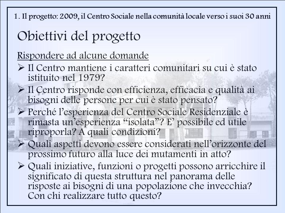 Rispondere ad alcune domande Il Centro mantiene i caratteri comunitari su cui è stato istituito nel 1979? Il Centro risponde con efficienza, efficacia