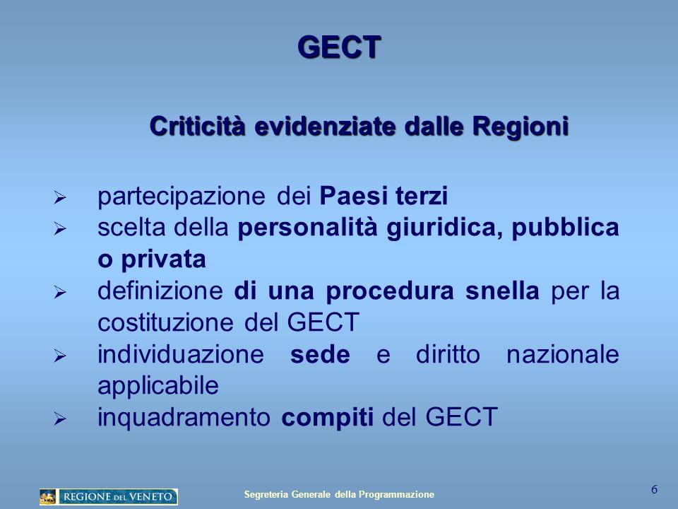 Segreteria Generale della Programmazione 7 GECT Attuazione in Italia: Legge comunitaria 2008 del 7 luglio 2009, n.