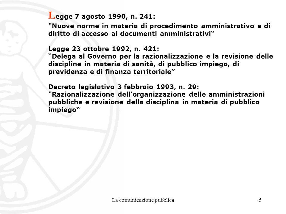 La comunicazione pubblica5 L egge 7 agosto 1990, n.
