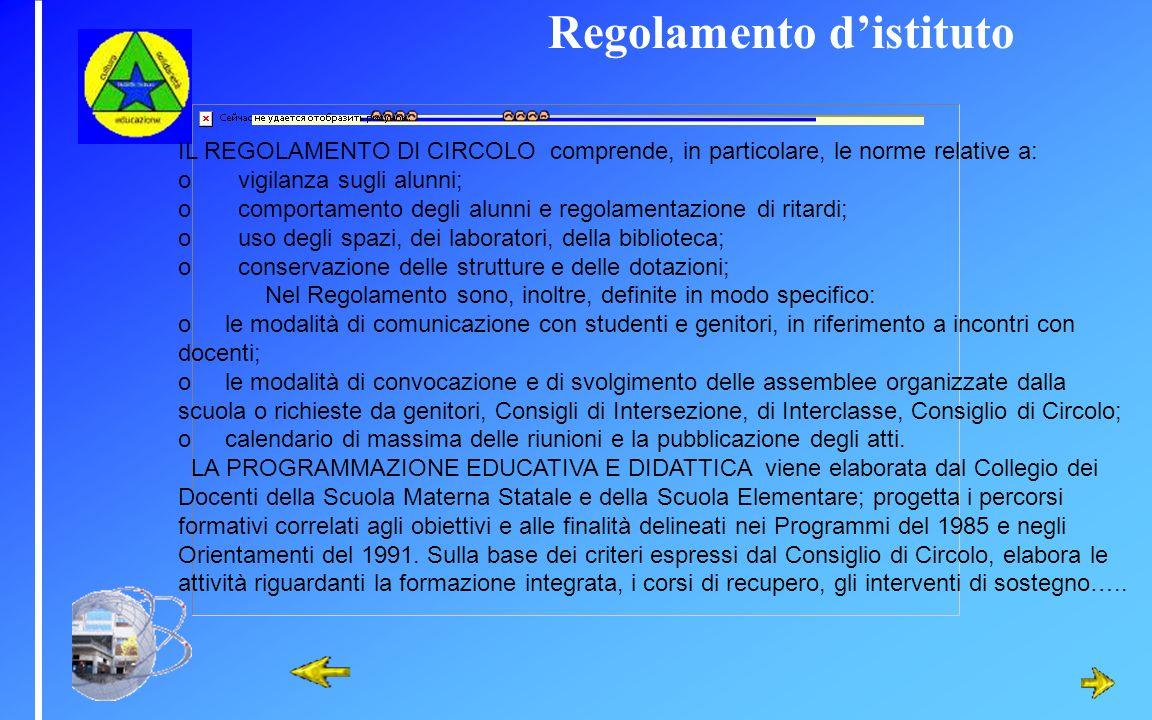 Regolamento distituto IL REGOLAMENTO DI CIRCOLO comprende, in particolare, le norme relative a: o vigilanza sugli alunni; o comportamento degli alunni