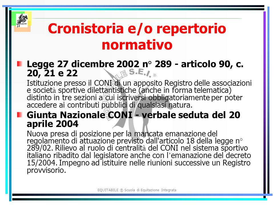 EQUITABILE ® Scuola di Equitazione Integrata Cronistoria e/o repertorio normativo Legge 27 dicembre 2002 n° 289 - articolo 90, c.