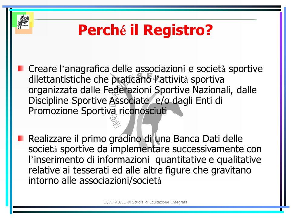 EQUITABILE ® Scuola di Equitazione Integrata Perch é il Registro.