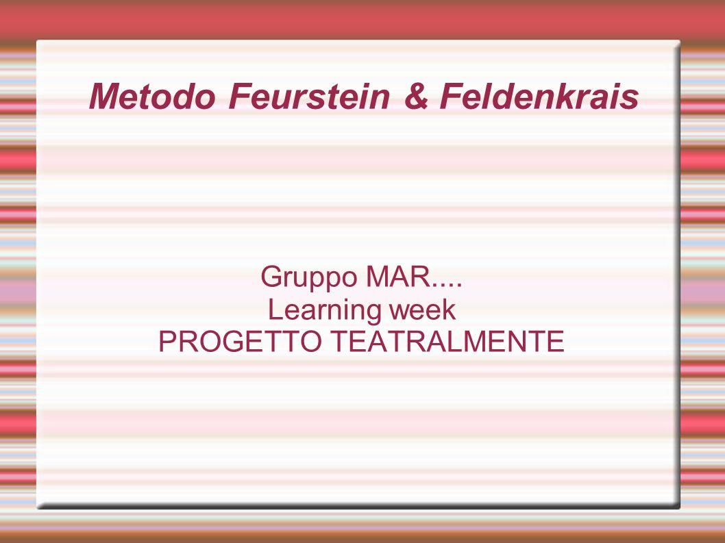 Metodo Feurstein & Feldenkrais Gruppo MAR.... Learning week PROGETTO TEATRALMENTE