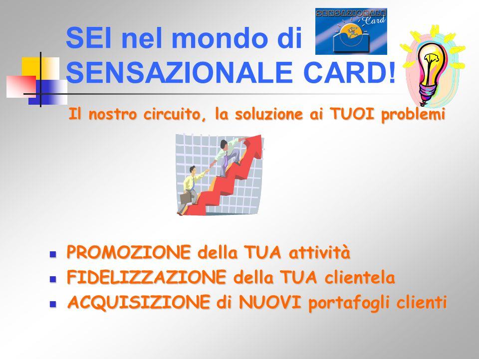SEI nel mondo di SENSAZIONALE CARD.