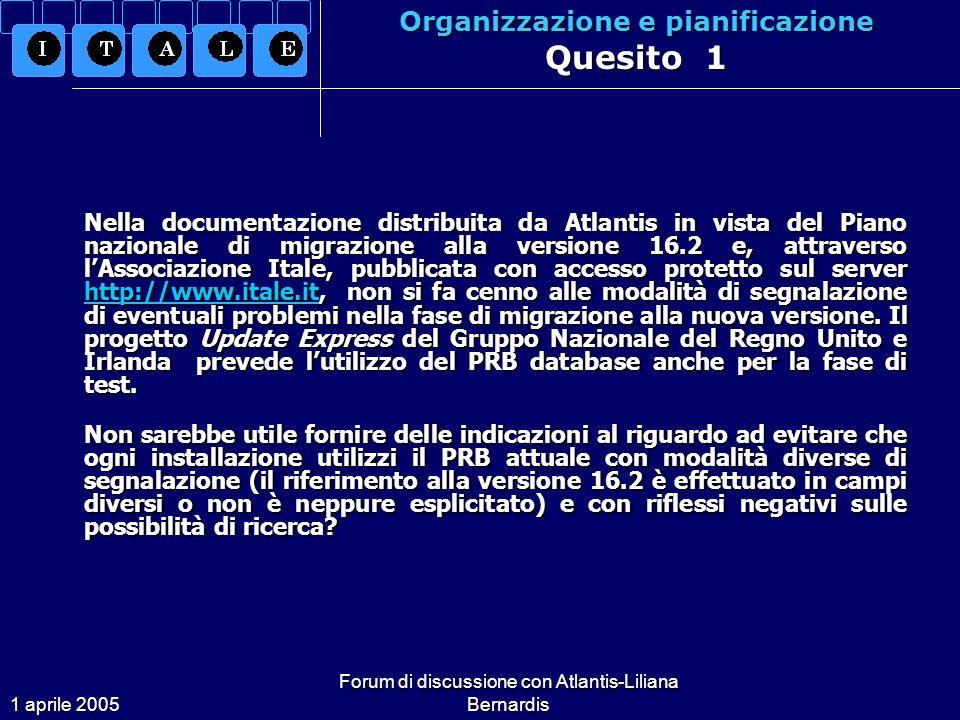 1 aprile 2005 Forum di discussione con Atlantis-Liliana Bernardis Organizzazione e pianificazione Risposta 1 Da un punto di vista tecnico e di gestione si può ovviamente utilizzare il PRB server anche per le segnalazioni relative al processo di migrazione dalla 14.1 alla 16.2.