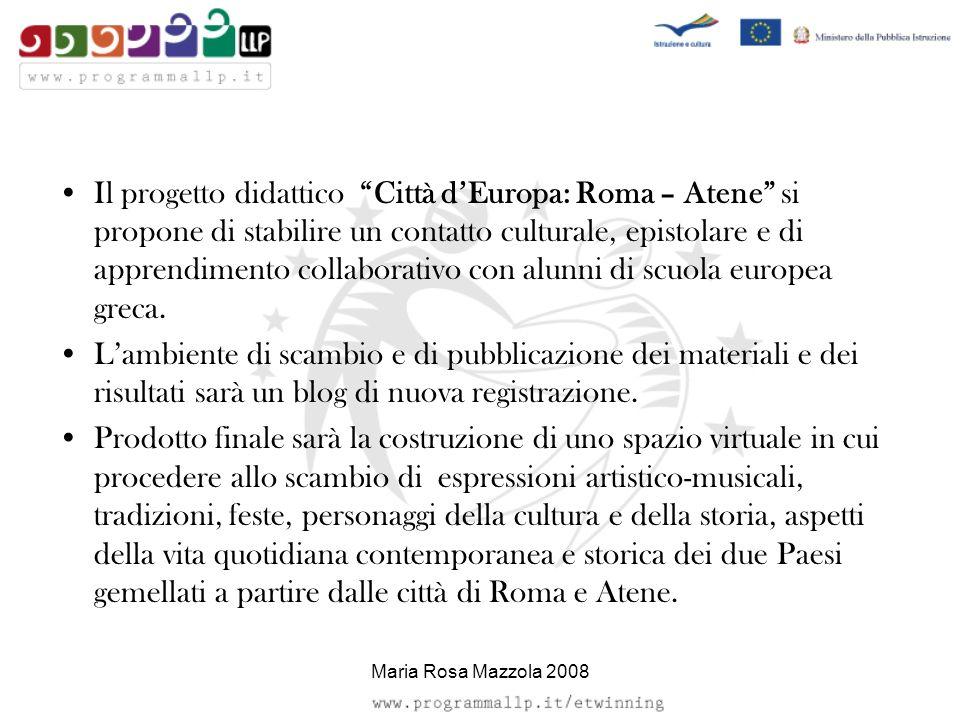 Il progetto didattico Città dEuropa: Roma – Atene si propone di stabilire un contatto culturale, epistolare e di apprendimento collaborativo con alunn