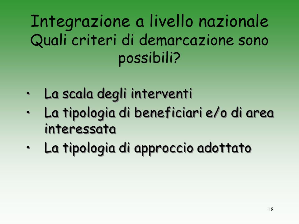 18 Integrazione a livello nazionale Quali criteri di demarcazione sono possibili.
