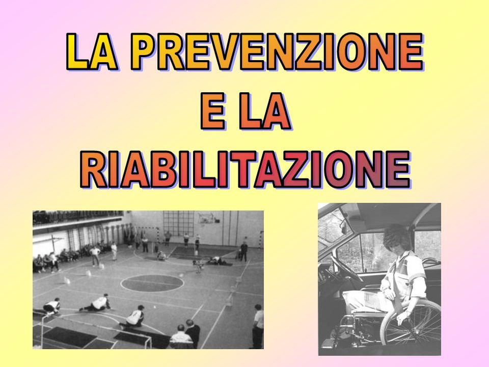 PREVENZIONE:PREVENZIONE: Il termine prevenzione significa un azione indirizzata a prevenire il manifestarsi di danni fisici, intellettuali, psichici o sensoriali ( prevenzione primaria) o a prevenire che i danni causino una limitazione fisica permanente o disabilità (prevenzione secondaria).