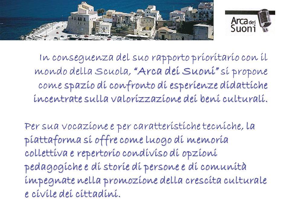 Arca dei Suoni spazio di confronto di esperienze didattiche incentrate sulla valorizzazione dei beni culturali.