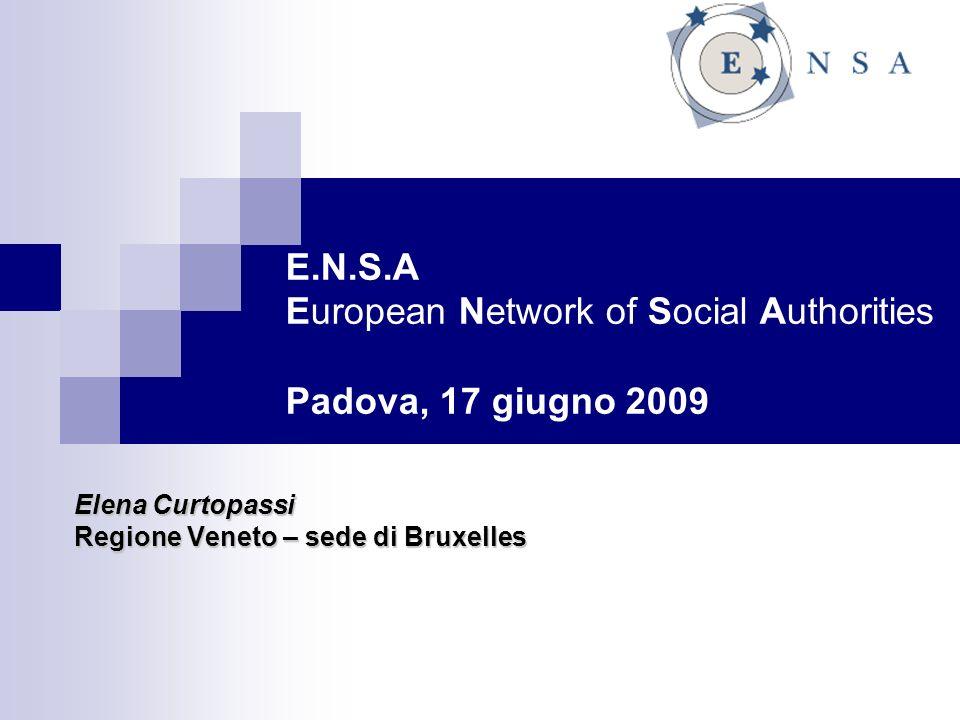 E.N.S.A European Network of Social Authorities Padova, 17 giugno 2009 Elena Curtopassi Regione Veneto – sede di Bruxelles