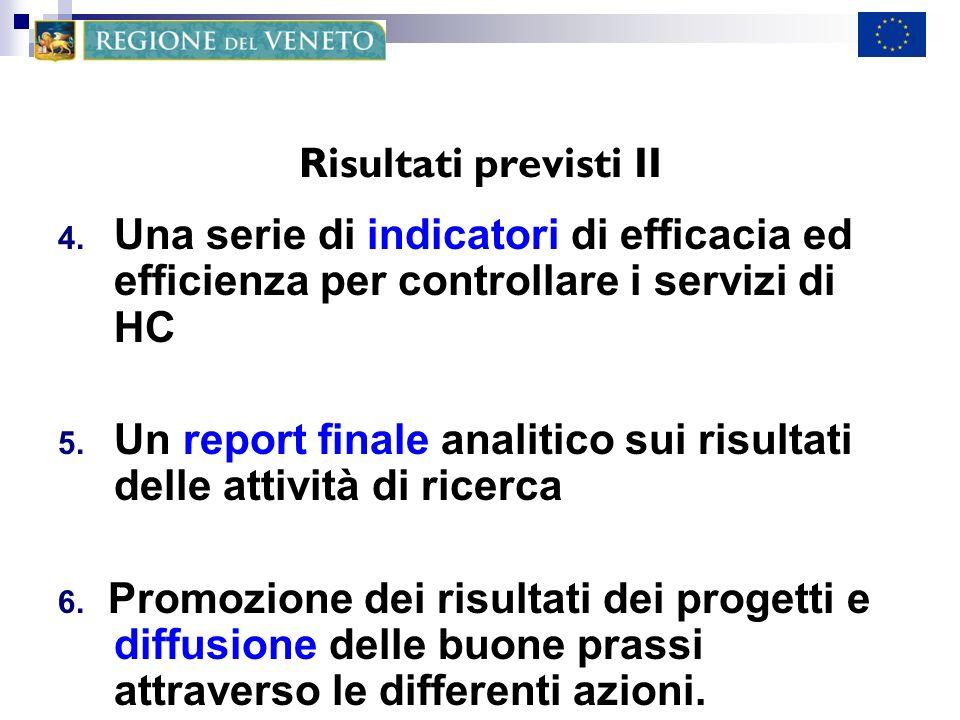 4. Una serie di indicatori di efficacia ed efficienza per controllare i servizi di HC 5.