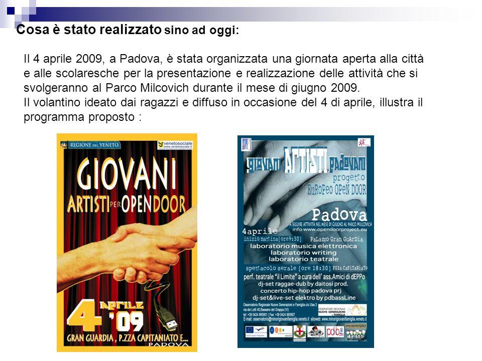 Cosa è stato realizzato sino ad oggi: Il 4 aprile 2009, a Padova, è stata organizzata una giornata aperta alla città e alle scolaresche per la presentazione e realizzazione delle attività che si svolgeranno al Parco Milcovich durante il mese di giugno 2009.
