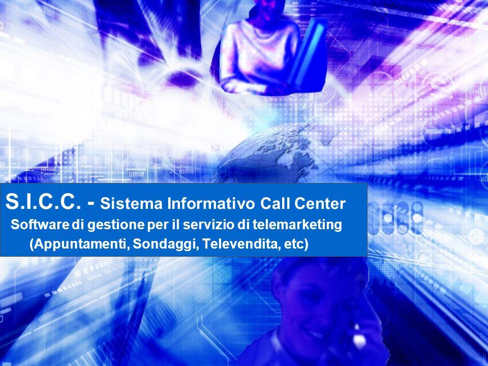 S.I.C.C. - Sistema Informativo Call Center Software di gestione per il servizio di telemarketing (Appuntamenti, Sondaggi, Televendita, etc)