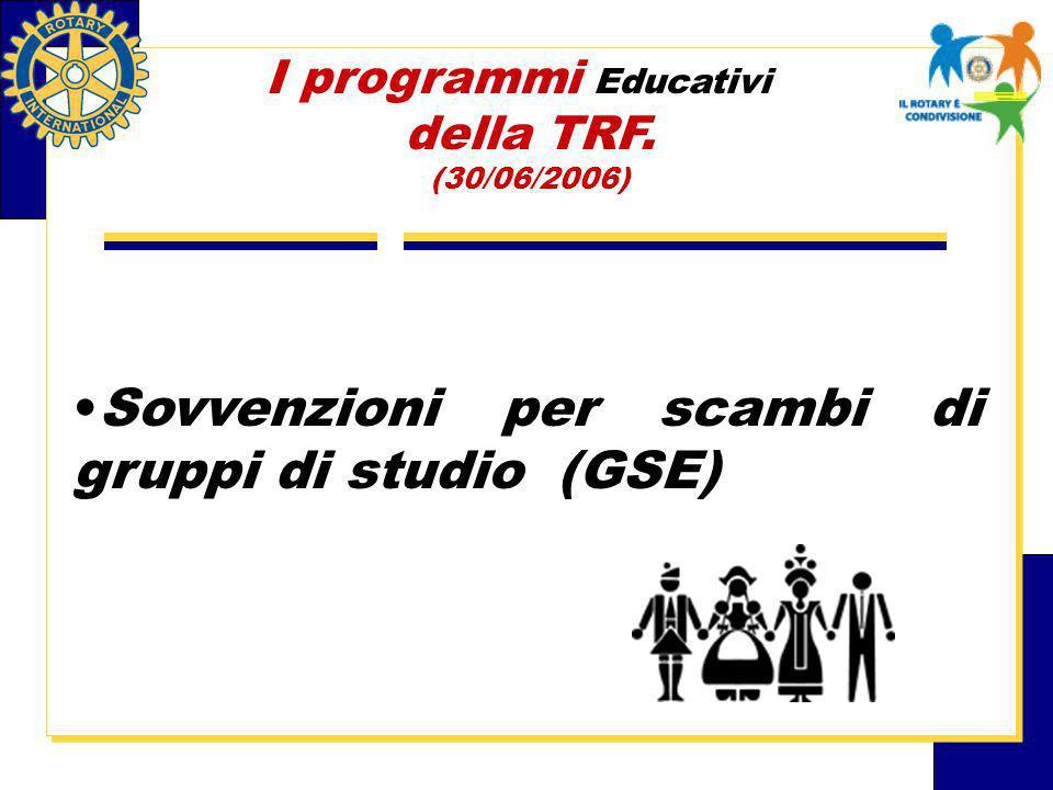 Sovvenzioni per scambi di gruppi di studio (GSE) I programmi Educativi della TRF. (30/06/2006)