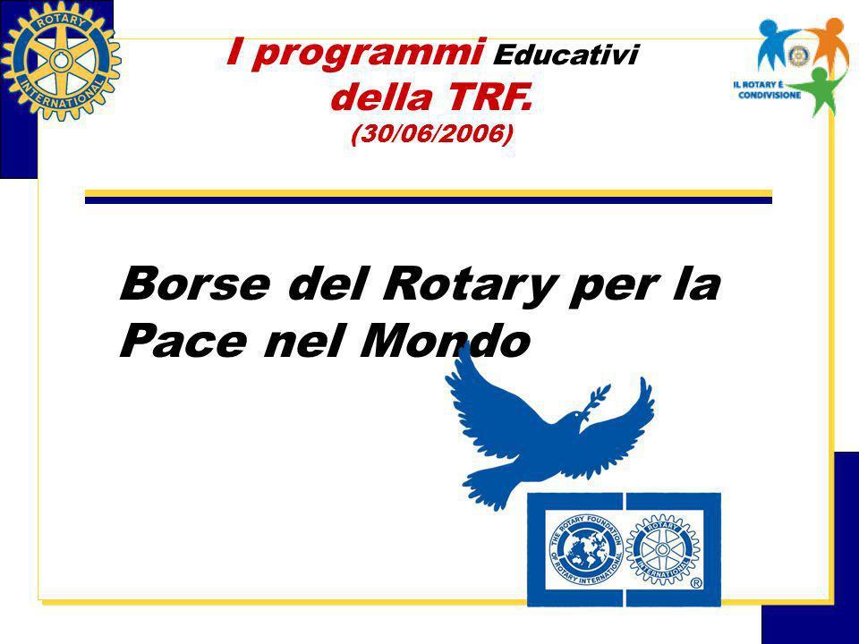 Borse del Rotary per la Pace nel Mondo I programmi Educativi della TRF. (30/06/2006)