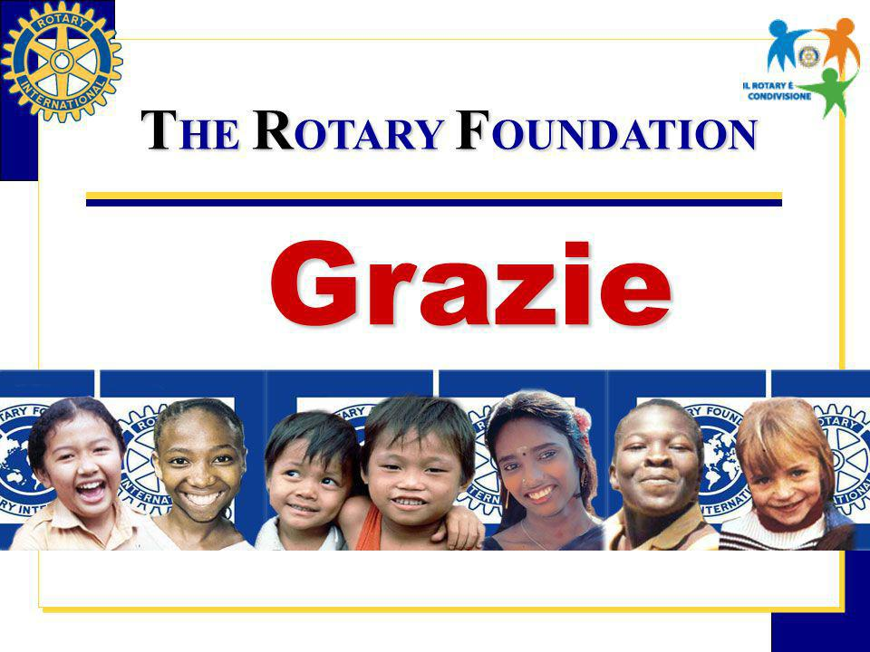 T HE R OTARY F OUNDATION Grazie