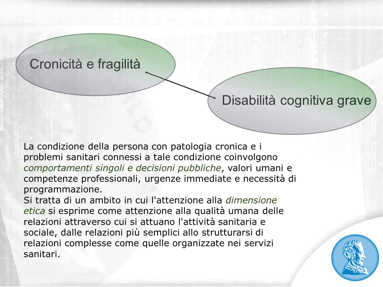 La condizione della persona con patologia cronica e i problemi sanitari connessi a tale condizione coinvolgono comportamenti singoli e decisioni pubbl