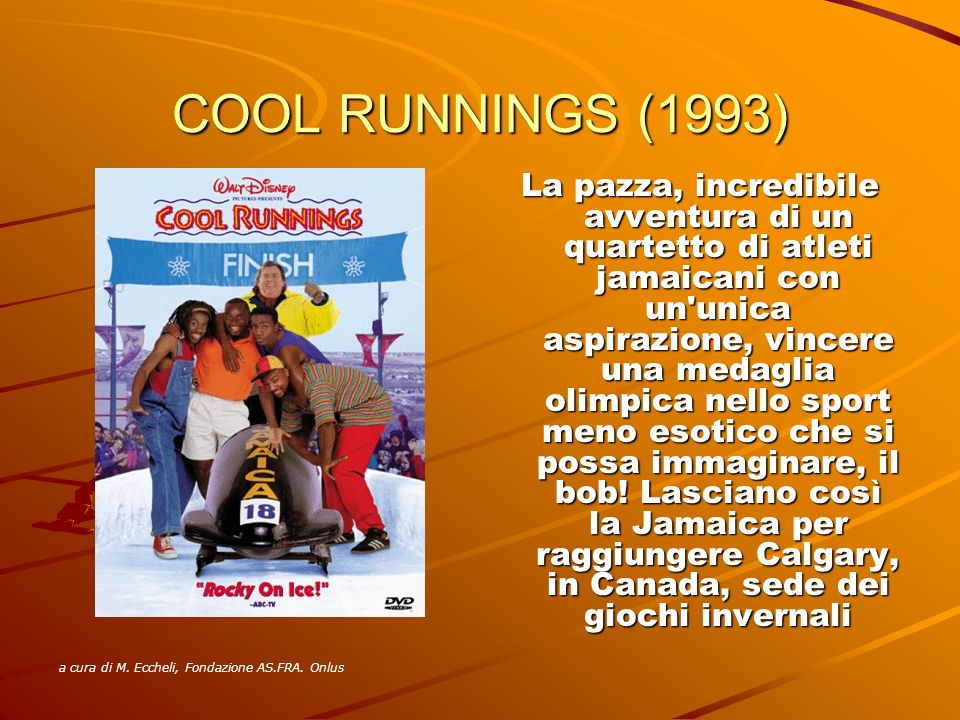 COOL RUNNINGS (1993) La pazza, incredibile avventura di un quartetto di atleti jamaicani con un'unica aspirazione, vincere una medaglia olimpica nello
