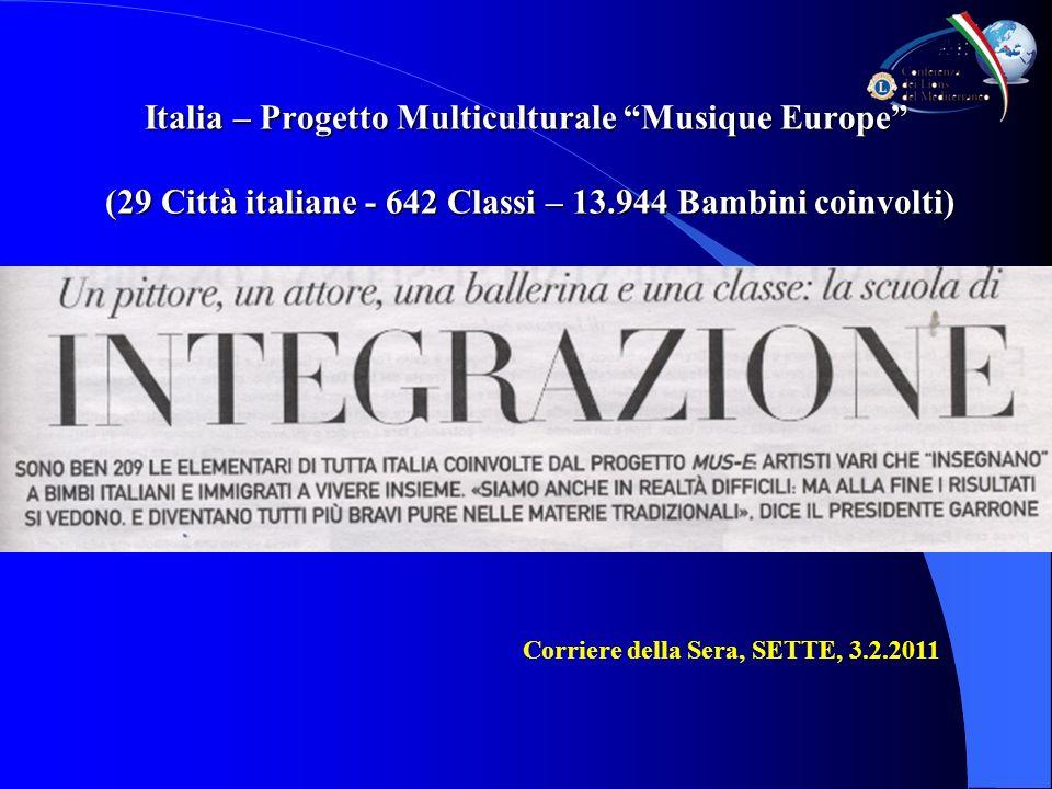 Italia – Progetto Multiculturale Musique Europe (29 Città italiane - 642 Classi – 13.944 Bambini coinvolti) Corriere della Sera, SETTE, 3.2.2011
