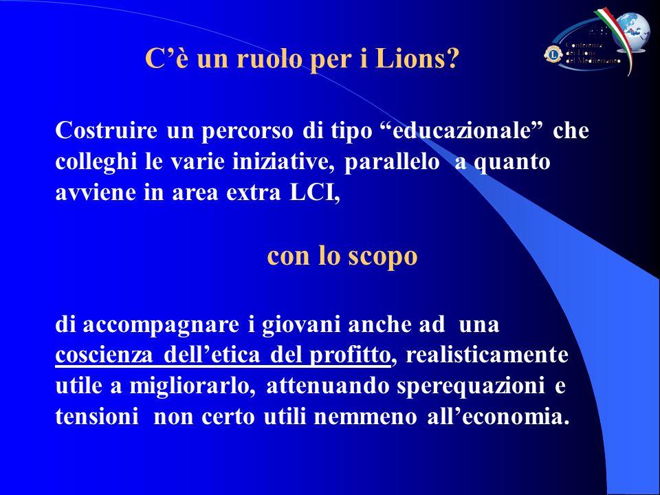 Cè un ruolo per i Lions? Costruire un percorso di tipo educazionale che colleghi le varie iniziative, parallelo a quanto avviene in area extra LCI, co