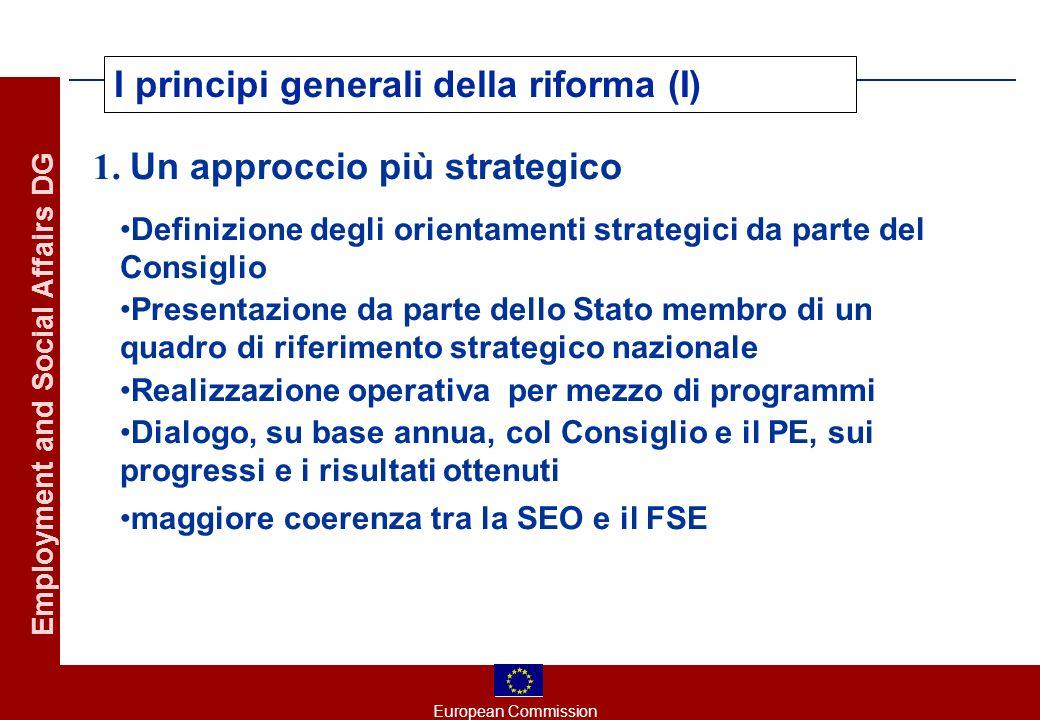 European Commission Employment and Social Affairs DG I principi generali della riforma (II) 2.