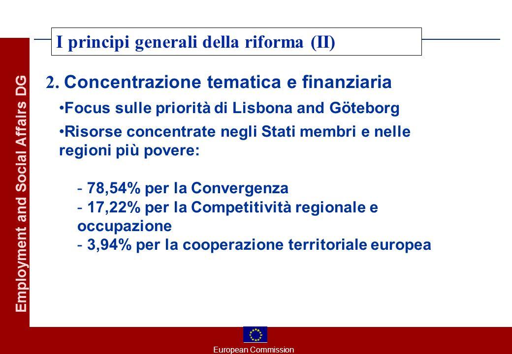 European Commission Employment and Social Affairs DG I principi generali della riforma (III) 3.