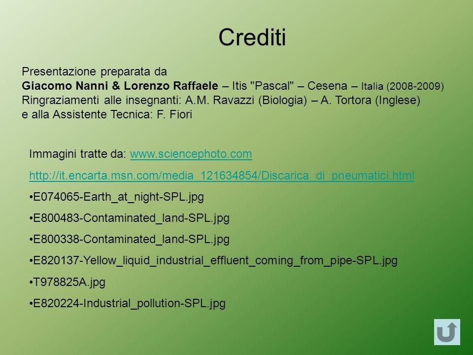 Crediti Presentazione preparata da Giacomo Nanni & Lorenzo Raffaele – Itis Pascal – Cesena – Italia (2008-2009) Ringraziamenti alle insegnanti: A.M.