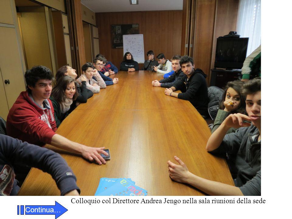 Continua… Colloquio col Direttore Andrea Jengo nella sala riunioni della sede