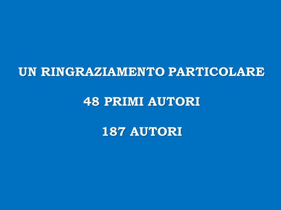 UN RINGRAZIAMENTO PARTICOLARE 48 PRIMI AUTORI 187 AUTORI