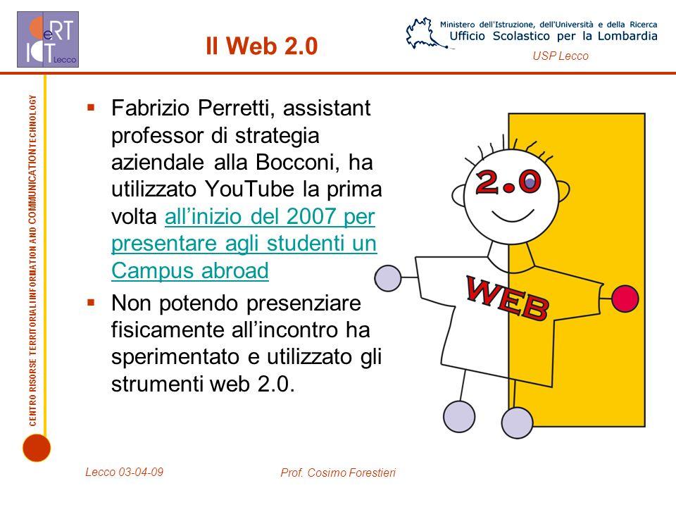 CENTRO RISORSE TERRITORIALI INFORMATION AND COMMUNICATION TECHNOLOGY USP Lecco Lecco 03-04-09 Prof.