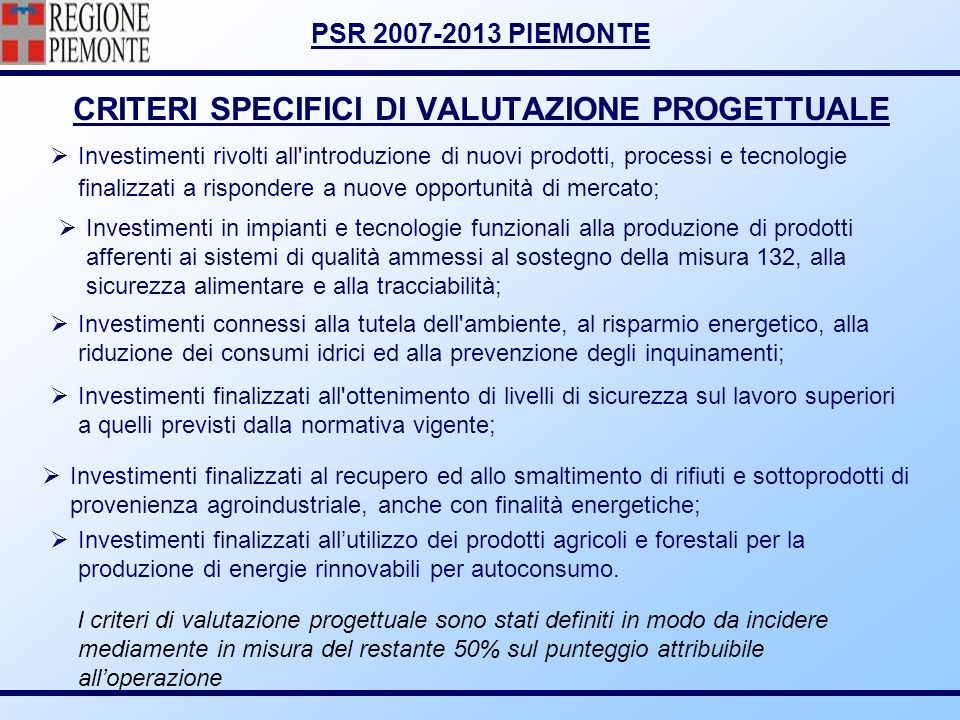PSR 2007-2013 PIEMONTE CRITERI SPECIFICI DI VALUTAZIONE PROGETTUALE Investimenti rivolti all'introduzione di nuovi prodotti, processi e tecnologie fin