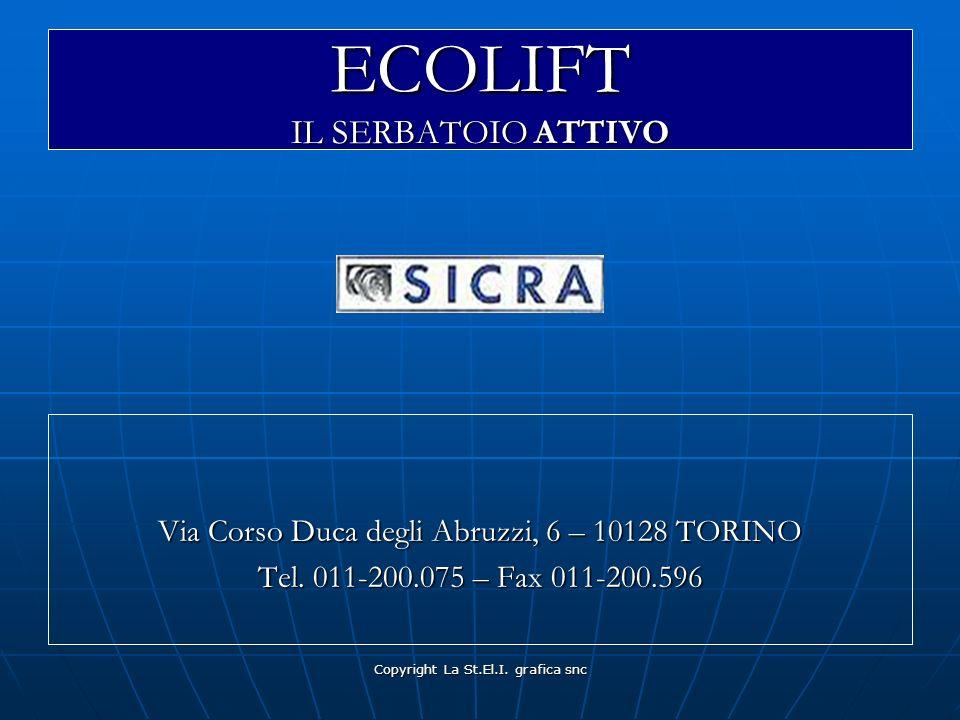 Copyright La St.El.I. grafica snc ECOLIFT IL SERBATOIO ATTIVO Via Corso Duca degli Abruzzi, 6 – 10128 TORINO Tel. 011-200.075 – Fax 011-200.596