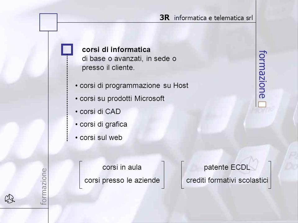 formazione corsi di informatica di base o avanzati, in sede o presso il cliente. corsi di programmazione su Host corsi su prodotti Microsoft corsi di