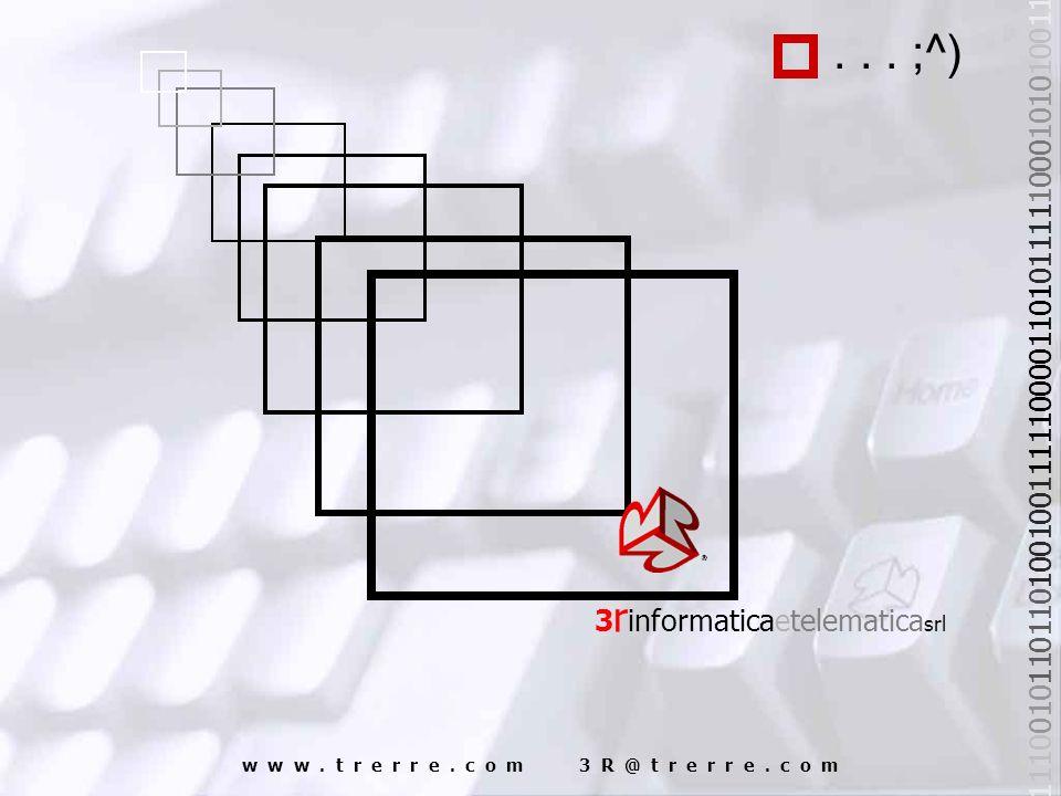 3 r informaticaetelematica srl 11100101101101001001111100001101011111000101010011 w w w. t r e r r e. c o m 3 R @ t r e r r e. c o m... ;^)