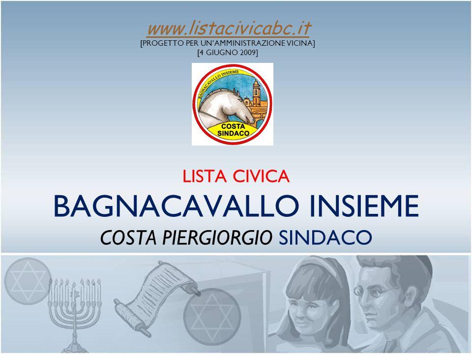 INTRODUZIONE La lista civica BAGNACAVALLO INSIEME PONE AL CENTRO DELLA SUA AZIONE IL CITTADINO E NE: 1.ASCOLTA I BISOGNI; 2.PREDISPONE LE RISPOSTE; 3.VERIFICA I RISULTATI 26/03/2014