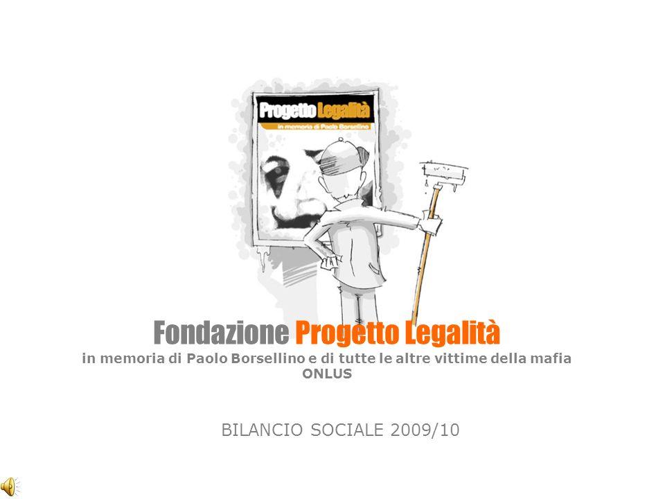 Fondazione Progetto Legalità in memoria di Paolo Borsellino e di tutte le altre vittime della mafia ONLUS BILANCIO SOCIALE 2009/10