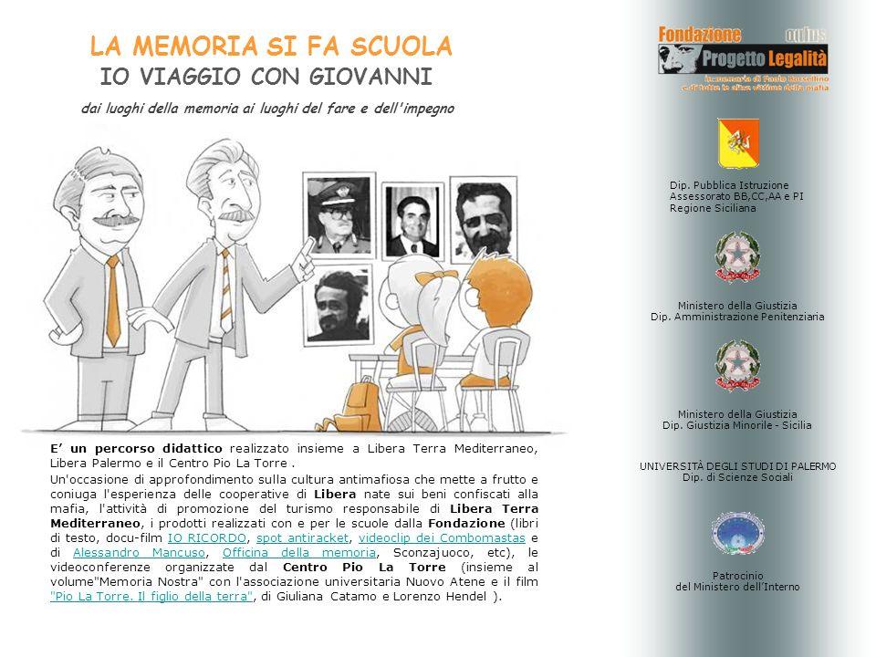 E un percorso didattico realizzato insieme a Libera Terra Mediterraneo, Libera Palermo e il Centro Pio La Torre. Un'occasione di approfondimento sulla