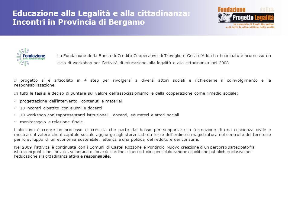 Educazione alla Legalità e alla cittadinanza: Incontri in Provincia di Bergamo Il progetto si è articolato in 4 step per rivolgersi a diversi attori s